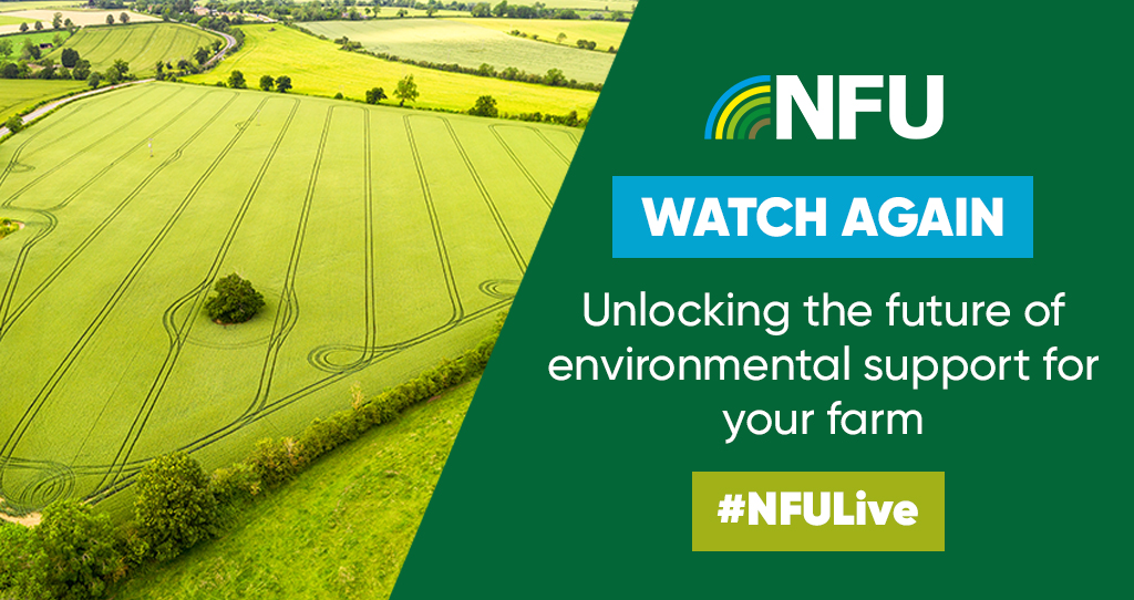 Watch again: First NFU Live event unlocks the future of environmental support