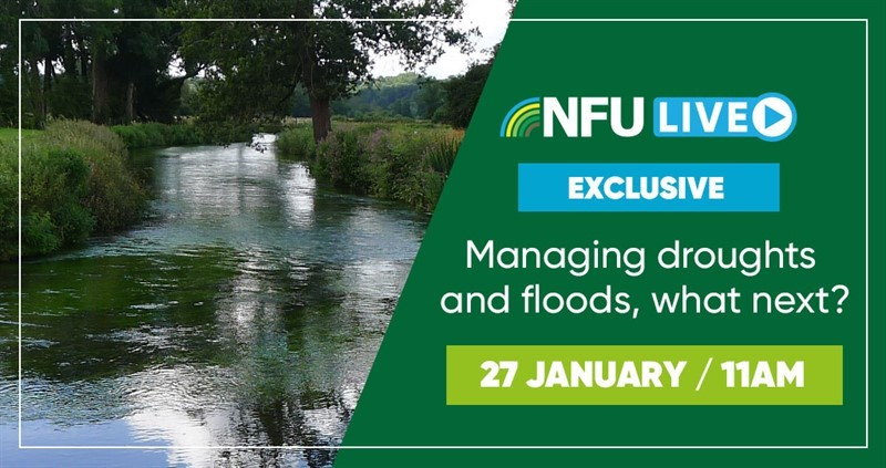 NFU Live: Managing droughts and floods, what next?
