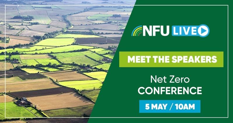 Meet the speakers - NFU Live: Net Zero conference