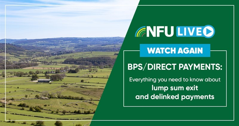 Watch again NFU Live: BPS/Direct Payments - Lump exit sum and delinked payments_78484