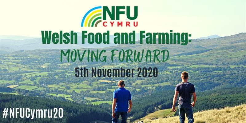 NFU Cymru Conference 2020 - Welsh Food and Farming: Moving Forward