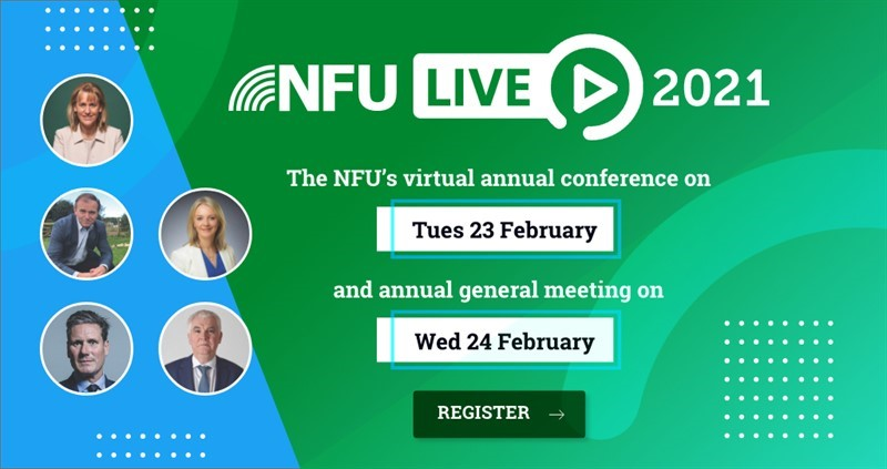 The NFU's virtual annual conference will take place on Tuesday 23 February with our annual general meeting taking place on Wednesday 24 February.