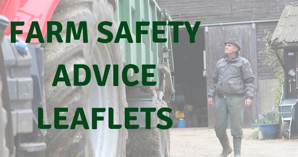 Farm safety advice leaflets - download now